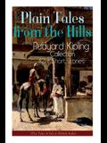 Plain Tales from the Hills: Rudyard Kipling Collection - 40+ Short Stories (The Tales of Life in British India): In the Pride of His Youth, The Ot