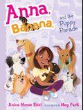 Anna, Banana, and the Puppy Parade, 4