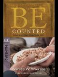 Be Counted: Living a Life That Counts for God, OT Commentary: Numbers