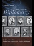 Blue & Gray Diplomacy: A History of Union and Confederate Foreign Relations