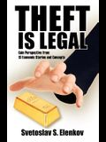 Theft is Legal: Gain Perspective from 13 Economic Stories and Concepts