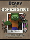 Diary of a Minecraft Zombie Steve: Book 3 - Shipwrecked