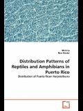 Distribution Patterns of Reptiles and Amphibians in Puerto Rico