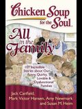 Chicken Soup for the Soul: All in the Family: 101 Incredible Stories about Our Funny, Quirky, Lovable & Dysfunctional Families