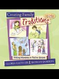 Creating Family Traditions: Making Memories in Festive Seasons