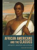 African Americans and the Classics: Antiquity, Abolition and Activism