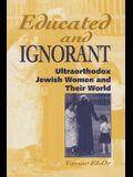 Educated and Ignorant: Ultraorthodox Jewish Women and Their World