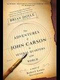 The Adventures of John Carson in Several Quarters of the World: A Novel of Robert Louis Stevenson