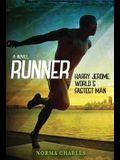 Runner: Harry Jerome, World's Fastest Man