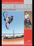 Dave Mirra: BMX Superstar