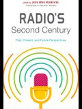 Radio's Second Century: Past, Present, and Future Perspectives