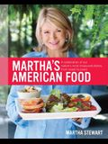 Martha's American Food: A Celebration of Our Nation's Most Treasured Dishes, from Coast to Coast: A Cookbook