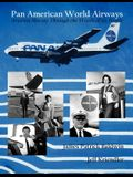 Pan American World Airways Aviation History Through the Words of Its People