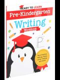 Ready to Learn: Pre-Kindergarten Writing Workbook