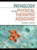 Pathology for the Physical Therapist Assistant Pathology for the Physical Therapist Assistant Pathology for the Physical Therapist Assistant