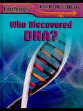 Who Discovered DNA?