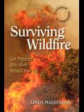 Surviving Wildfire: Get Prepared, Stay Alive, Rebuild Your Life (a Handbook for Homeowners)