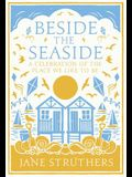 Beside the Seaside: A Celebration of the Place We Like to Be