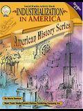 Industrialization in America, Grades 4 - 7 (American History Series)