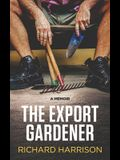 The Export Gardener: A Clumsy Australian Starts a Gardening Business in the UK.