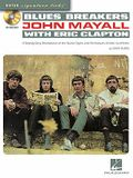 Blues Breakers with John Mayall & Eric Clapton: A Step-By-Step Breakdown of the Guitar Styles and Techniques of Eric Clapton [With CD (Audio)]