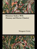Monsieur Seeks a Wife (Fantasy and Horror Classics)