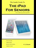 The Inside Guide to the iPad for Seniors: Covers models up to the Pro and iOS 9
