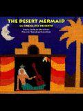 The Desert Mermaid/LA Sirena Del Desierto (English-Spanish)
