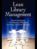 Lean Library Management: Eleven Strategies for Reducing Costs and Improving Services