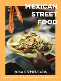 Comida Mexicana: Snacks, Tacos, Tortas, Tamales & Desserts