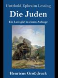 Die Juden (Großdruck): Ein Lustspiel in einem Aufzuge