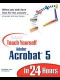Sams Teach Yourself Adobe Acrobat 5 in 24 Hours