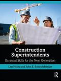 Construction Superintendents: Essential Skills for the Next Generation