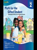 Math for the Gifted Student, Grade 2: Challenging Activities for the Advanced Learner