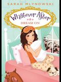 Dream on (Whatever After #4), 4