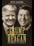 Trump and Reagan: Defenders of America
