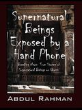 Supernatural Beings Exposed by a Hand Phone