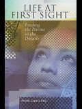 Life at First Sight: Finding the Divine in the Details
