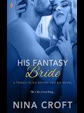 His Fantasy Bride
