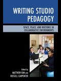 Writing Studio Pedagogy: Space, Place, and Rhetoric in Collaborative Environments