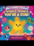 Twinkle, Twinkle, You're a Star! (Baby Shark and Friends)
