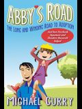 Abby's Road, the Long and Winding Road to Adoption: And how Facebook, Aquaman and Theodore Roosevelt helped