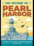 The History of Pearl Harbor: A World War II Book for New Readers