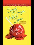 Sweet as Sugar, Hot as Spice
