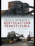 Relics of Anthracite in Northeastern Pennsylvania