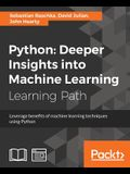 Python: Deeper Insights into Machine Learning: Deeper Insights into Machine Learning