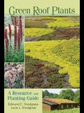Green Roof Plants: A Resource and Planting Guide
