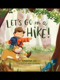 Let's go on a hike! (a family hiking adventure!)