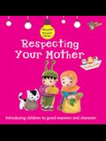 Respecting Your Mother: Good Manners and Character
