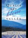 Qu'elle est bleue ma vallée: La vraie Provence